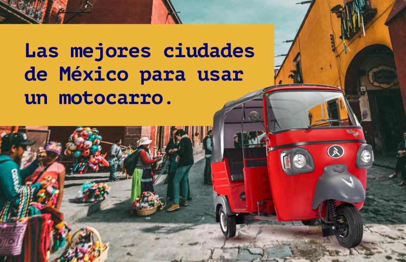 ciudades mexicanas ideales para usar motocarros